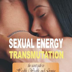 Sexual Energy Transmutation